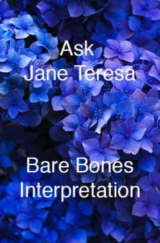 Ask Jane Teresa Bare Bones Interpretation